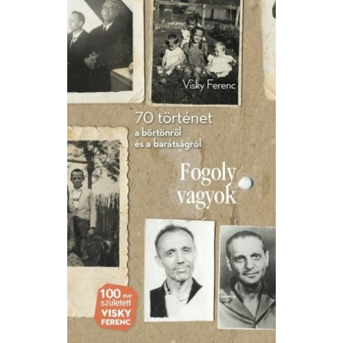 Fogoly vagyok - Visky Ferenc