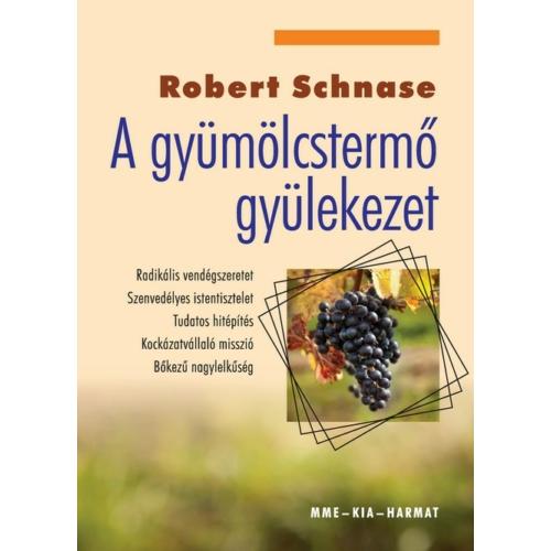 Gyümölcstermő gyülekezet, A - Robert Schnase