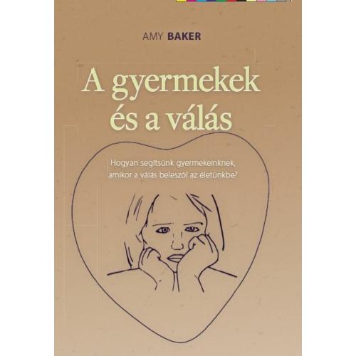Gyermekek és a válás - Amy Baker