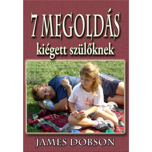 Hét megoldás kiégett szülőknek - James Dobson