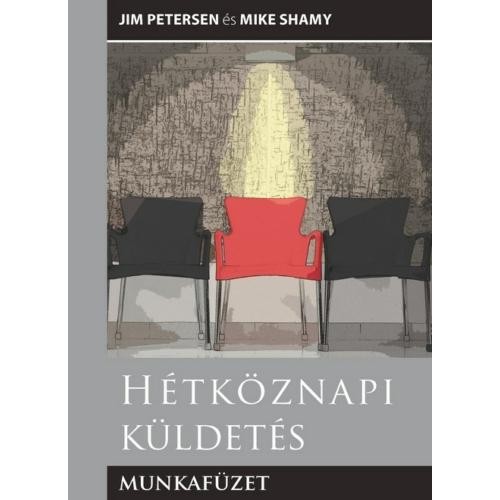 Hétköznapi küldetés munkafüzet - Jim Petersen, Mike Shamy