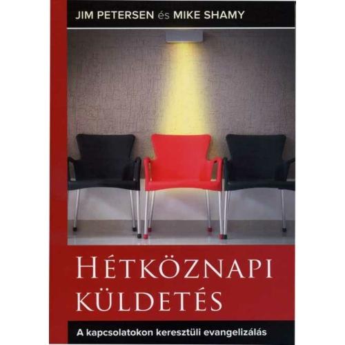 Hétköznapi küldetés - Jim Petersen, Mike Shamy