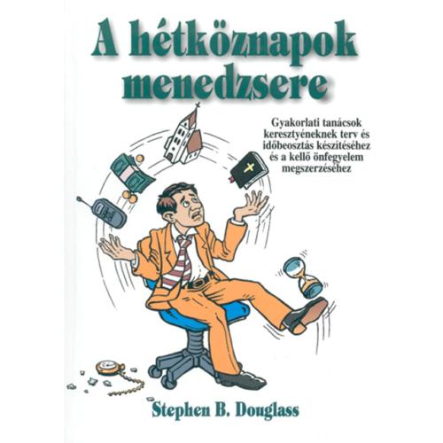 Hétköznapok menedzsere, A - Stephen B. Douglass