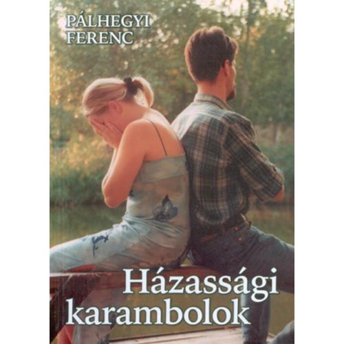Házassági karambolok - Pálhegyi Ferenc