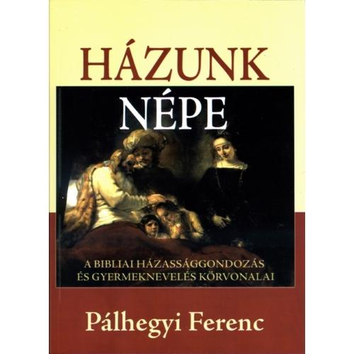 Házunk népe - Pálhegyi Ferenc