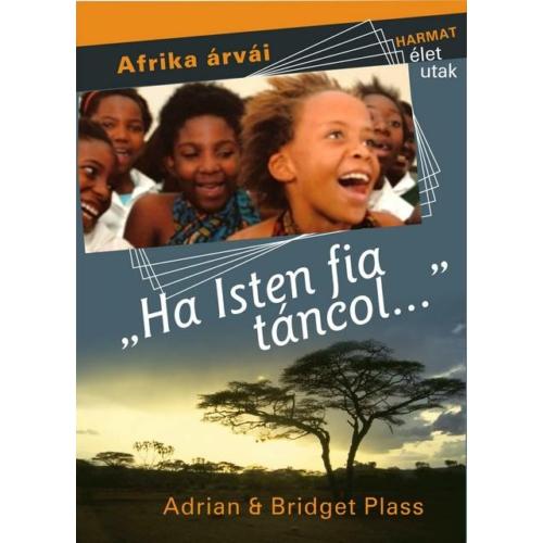 Ha Isten fia táncol...' - Plass, Adrian & Plass, Bridget