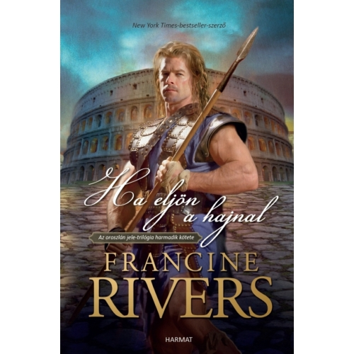 Ha eljön a hajnal - Francine Rivers