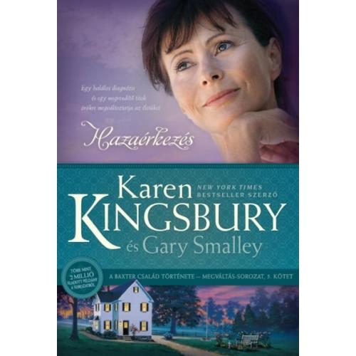 Hazaérkezés - Karen Kingsbury és Gary Smalley