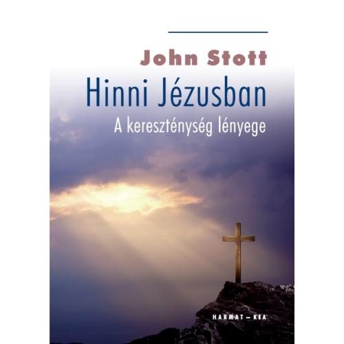 Hinni Jézusban - Stott, John