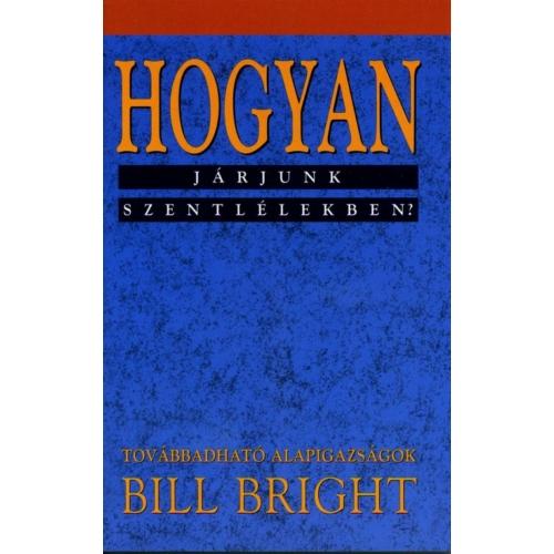 Hogyan járjunk szentlélekben? (4) - Bill Bright