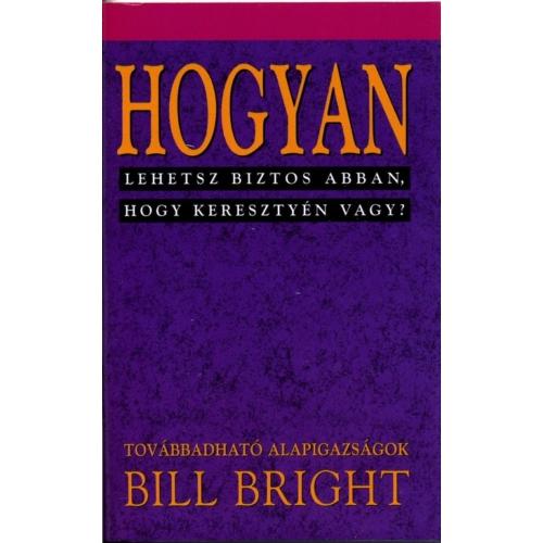 Hogyan lehetsz biztos abban, hogy keresztyén vagy? (1) - Bill Bright