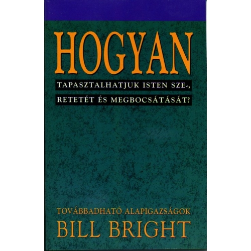 Hogyan tapasztalhatjuk Isten szeretetét és megbocsátását? (2) - Bill Bright