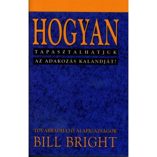 Hogyan tapasztalhatjuk az adakozás kalandját? (10) - Bill Bright