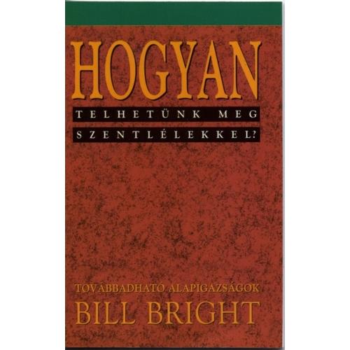 Hogyan telhetünk meg szentlélekkel? (3) - Bill Bright