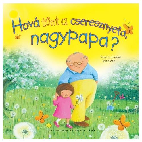 Hová tűnt a cseresznyefa nagyapa? - Jan Godfred és Estelle Corke