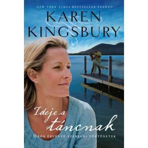 Ideje a táncnak - Karen Kingsbury