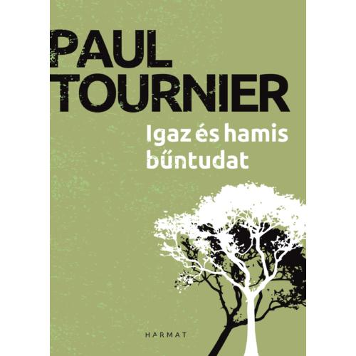 Igaz és hamis bűntudat - Paul Tournier