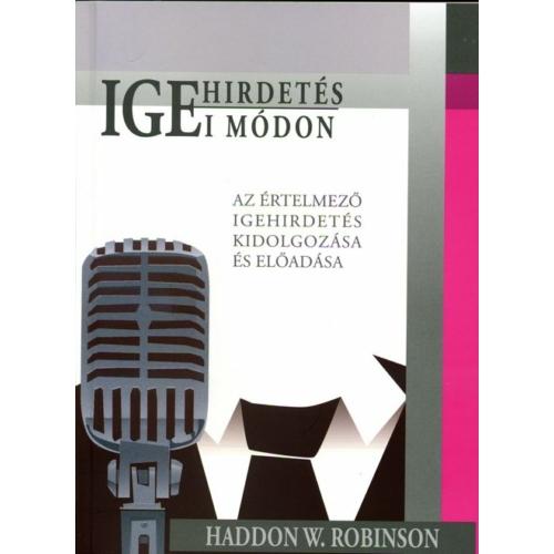 Igehirdetés igei módon - Haddon W. Robinson