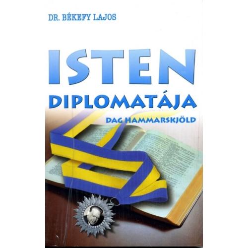Isten diplomatája - Dr. Békefy Lajos