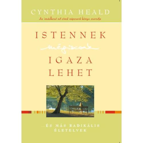 Istennek mégiscsak igaza lehet - Cynthia Heald