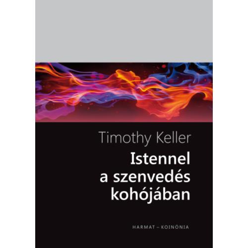 Istennel a szenvedés kohójában - Timothy Keller