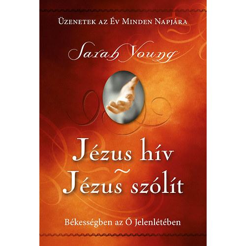 Jézus hív - Jézus szólít (keménytáblás) - Sarah Young