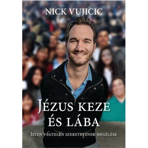 Jézus keze és lába - Nick Vujicic