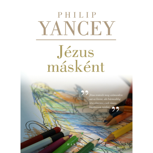 Jézus másként - Yancey, Philip