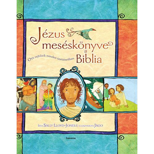 Jézus meséskönyve a Biblia - Sally Lloyd-Jones