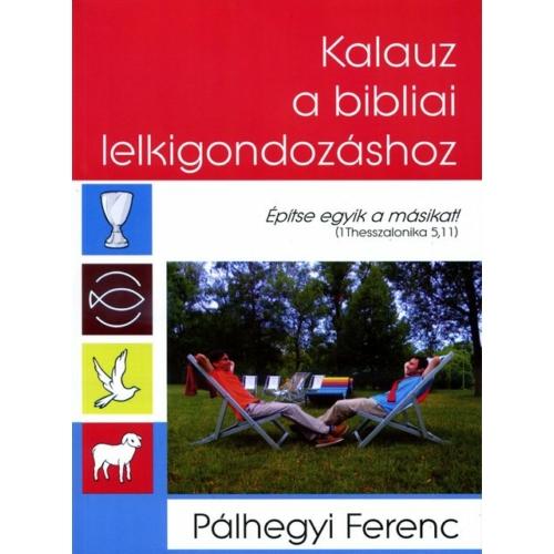 Kalauz a bibliai lelkigondozáshoz - Pálhegyi Ferenc