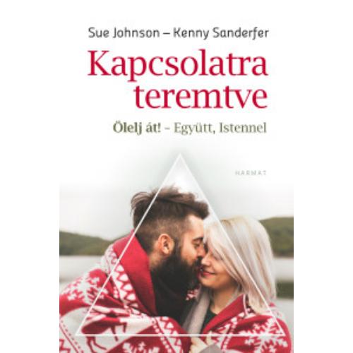 Kapcsolatra teremtve - Sue Johnson, Kenny Sanderfer