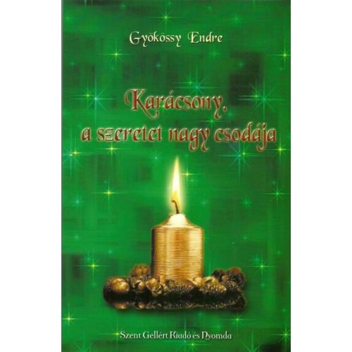 Karácsony, a szeretet nagy csodája - Gyökössy Endre