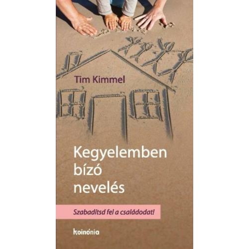 Kegyelemben bízó nevelés - Tim Kimmel
