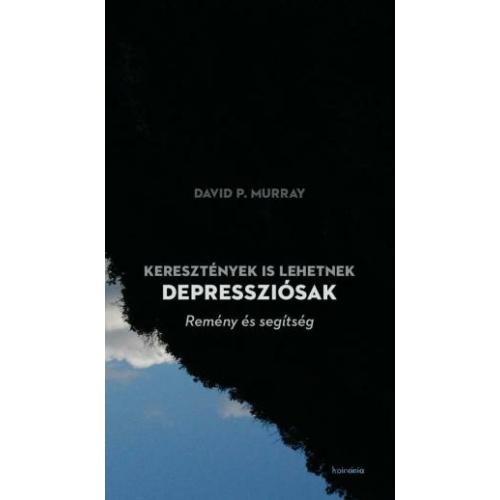 Keresztények is lehetnek depressziósak - David P. Murray