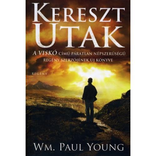 Keresztutak -  Wm. Paul Young