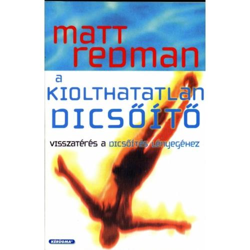 Kiolthatatlan dicsőítő - Matt Redman