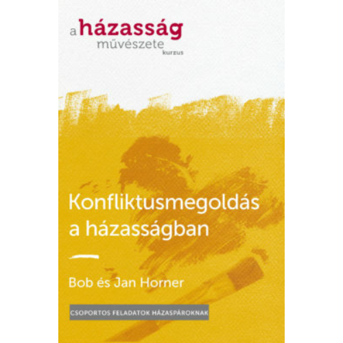 Konfliktusmegoldás a házasságban - Bob és Jan Horner