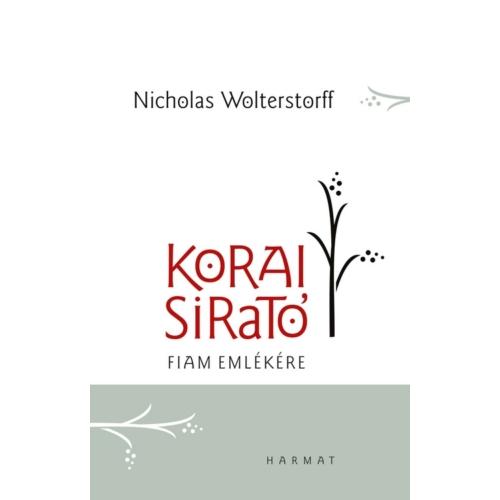 Korai sirató - Fiam emlékére - Nicolas Wolterstorff
