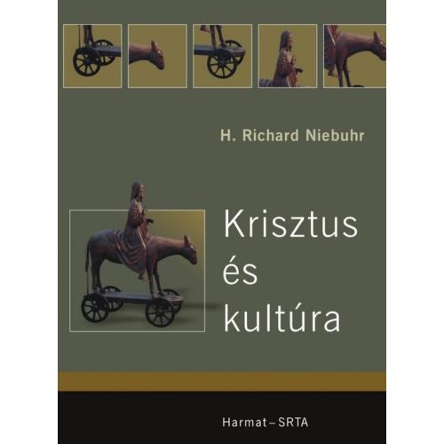 Krisztus és kultúra - Niebuhr, Richard