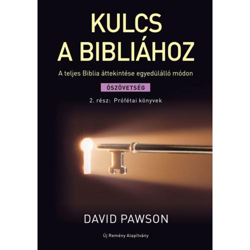 Kulcs a Bibliához - Ószövetség 2. rész: Prófétai könyvek - David Pawson