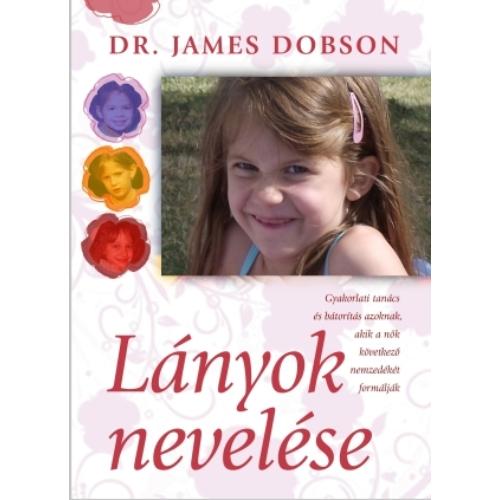 Lányok nevelése - Dr. James Dobson