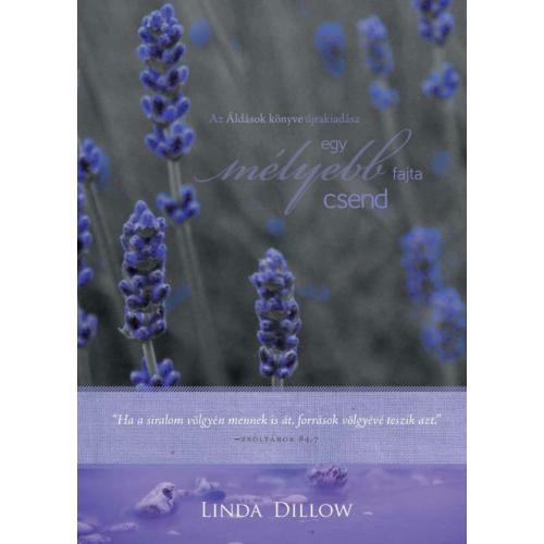 Egy mélyebb fajta csend / Áldások könyve - Linda Dillow