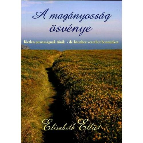 Magányosság ösvénye, A - Elisabeth Elliot