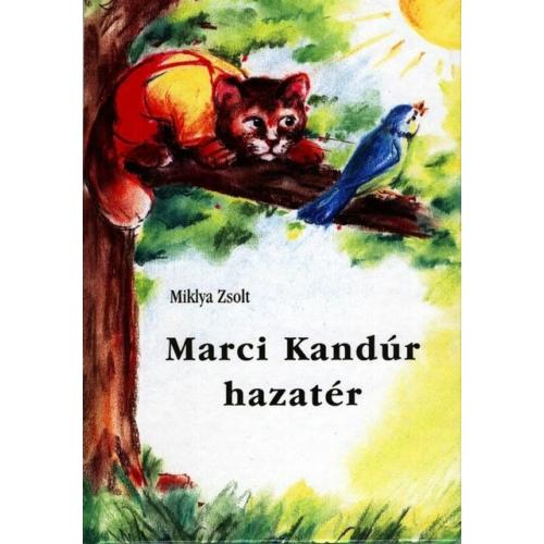 Marci Kandúr hazatér - Miklya Zsolt