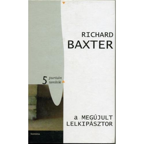 Megújult lelkipásztor, A - Richard Baxter
