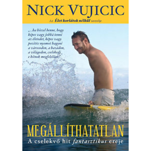 Megállíthatatlan - Nick Vujicic