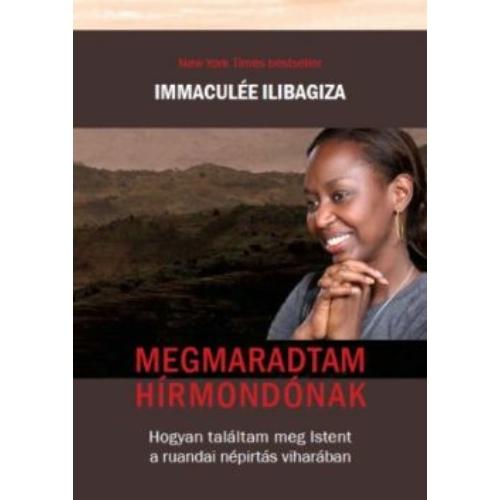 Megmaradtam hírmondónak - Immaculée Ilibagiza