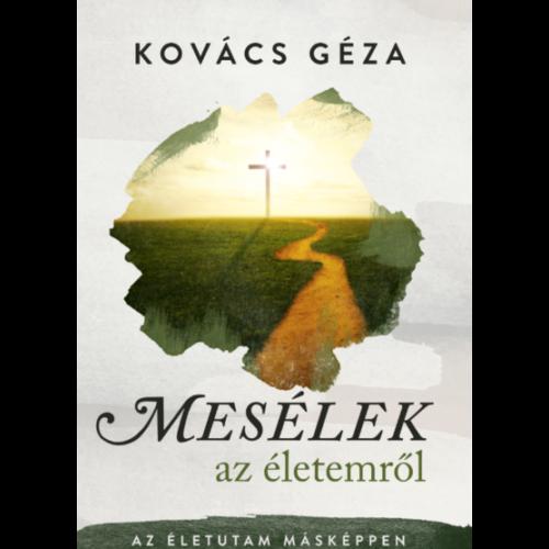 Mesélek az életemről - Kovács Géza