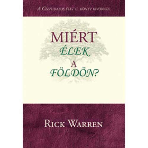 Miért élek a földön? - Rick Warren