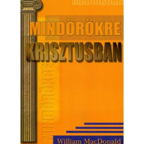 Mindörökre Krisztusban - William MacDonald